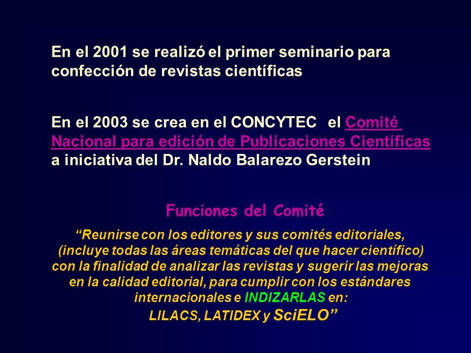 El trabajo está dirigido hacia las bibliotecas de salud Además del Comité Nacional para Edición de Publicaciones Científicas, existen Comités Especiales para evaluar las publicaciones y considerar la inclusión en sus bases de datos (LILACS, LATINDEX y SciELO) LATINDEX y SciELO son multidisciplinarias, LILACS se desarrolla sólo en el campo de la salud En el Perú existe LIPECS (BD para Literatura Peruana de Ciencias de la Salud) que es el mismo comité especial para LILACS