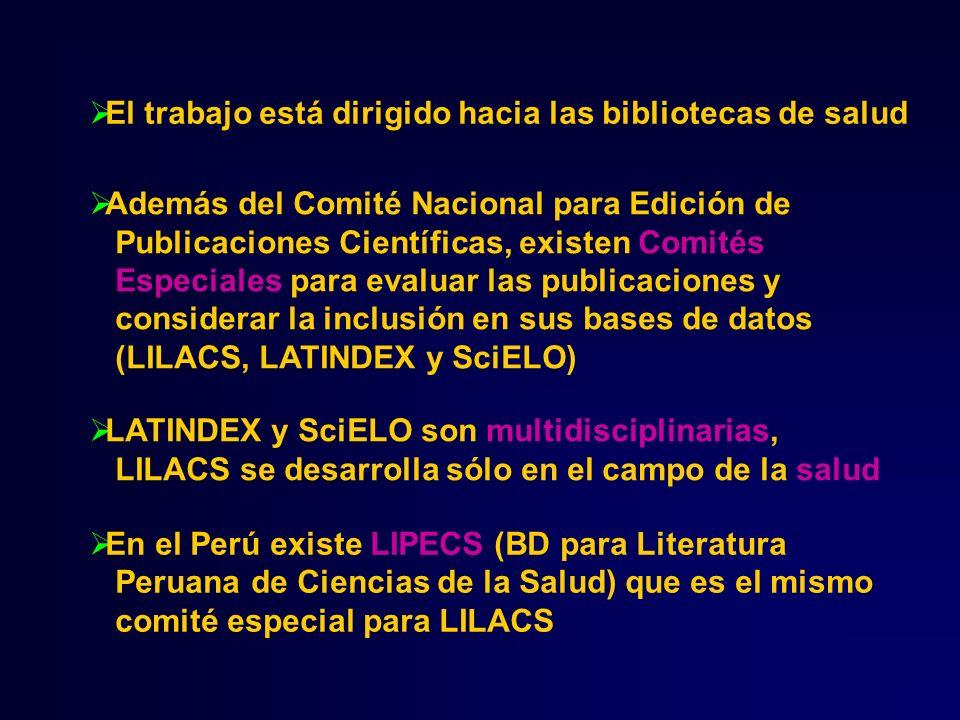 El trabajo está dirigido hacia las bibliotecas de salud Además del Comité Nacional para Edición de Publicaciones Científicas, existen Comités Especial
