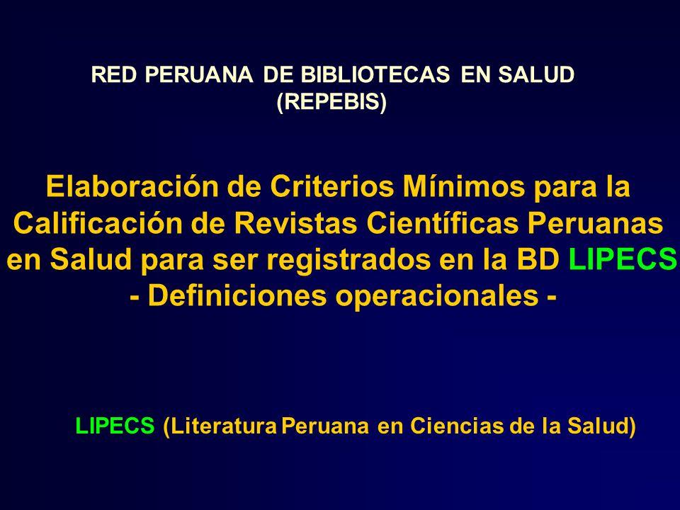 LIPECS (Literatura Peruana en Ciencias de la Salud) Elaboración de Criterios Mínimos para la Calificación de Revistas Científicas Peruanas en Salud pa
