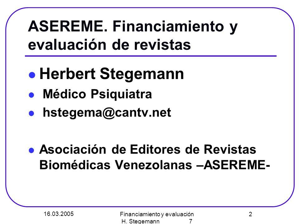 16.03.2005 Financiamiento y evaluación H.Stegemann 7 3 ASEREME.