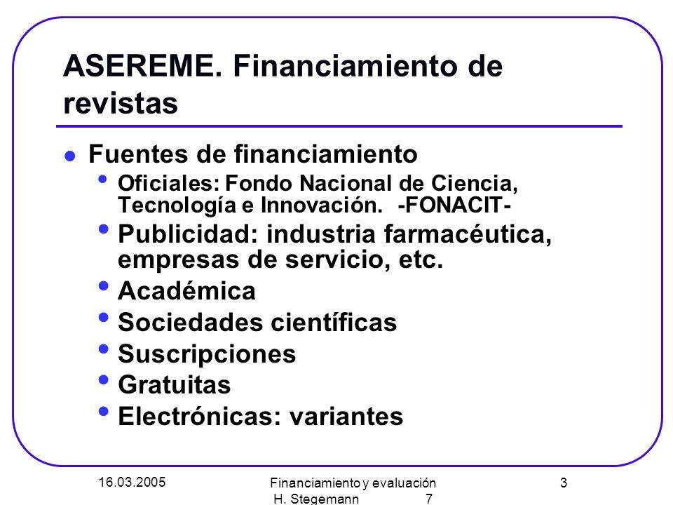 16.03.2005 Financiamiento y evaluación H. Stegemann 7 3 ASEREME.
