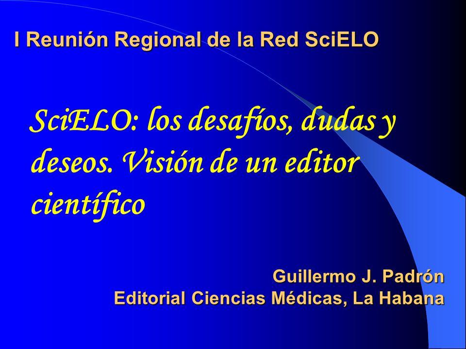 I Reunión Regional de la Red SciELO Guillermo J.