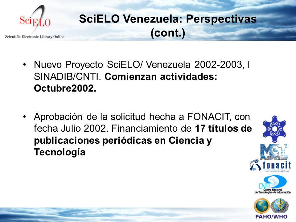 Nuevo Proyecto SciELO/ Venezuela 2002-2003, l SINADIB/CNTI. Comienzan actividades: Octubre2002. Aprobación de la solicitud hecha a FONACIT, con fecha
