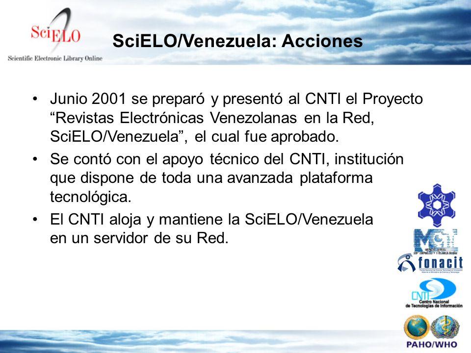 Junio 2001 se preparó y presentó al CNTI el Proyecto Revistas Electrónicas Venezolanas en la Red, SciELO/Venezuela, el cual fue aprobado. Se contó con