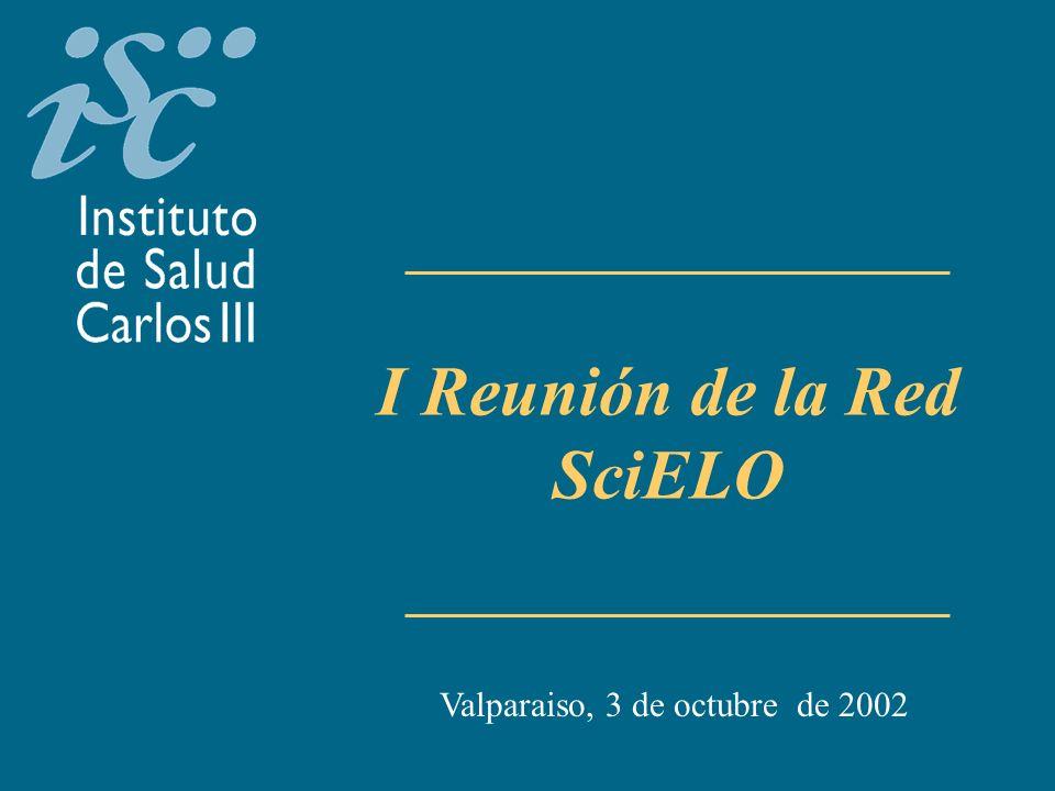 I Reunión de la Red SciELO Valparaiso, 3 de octubre de 2002