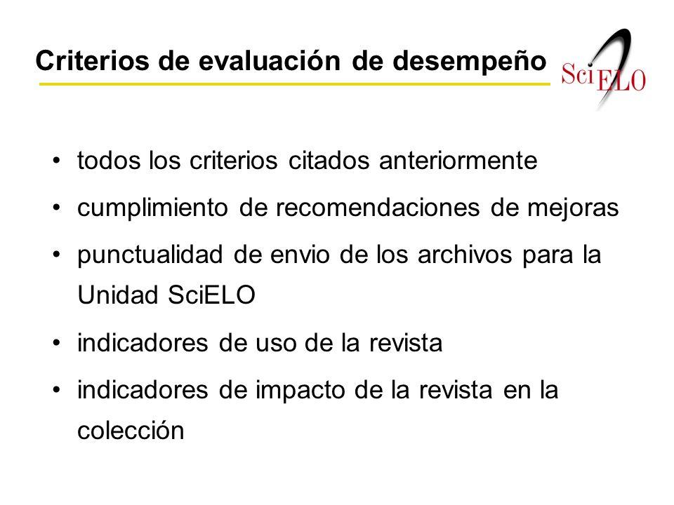 todos los criterios citados anteriormente cumplimiento de recomendaciones de mejoras punctualidad de envio de los archivos para la Unidad SciELO indicadores de uso de la revista indicadores de impacto de la revista en la colección Criterios de evaluación de desempeño