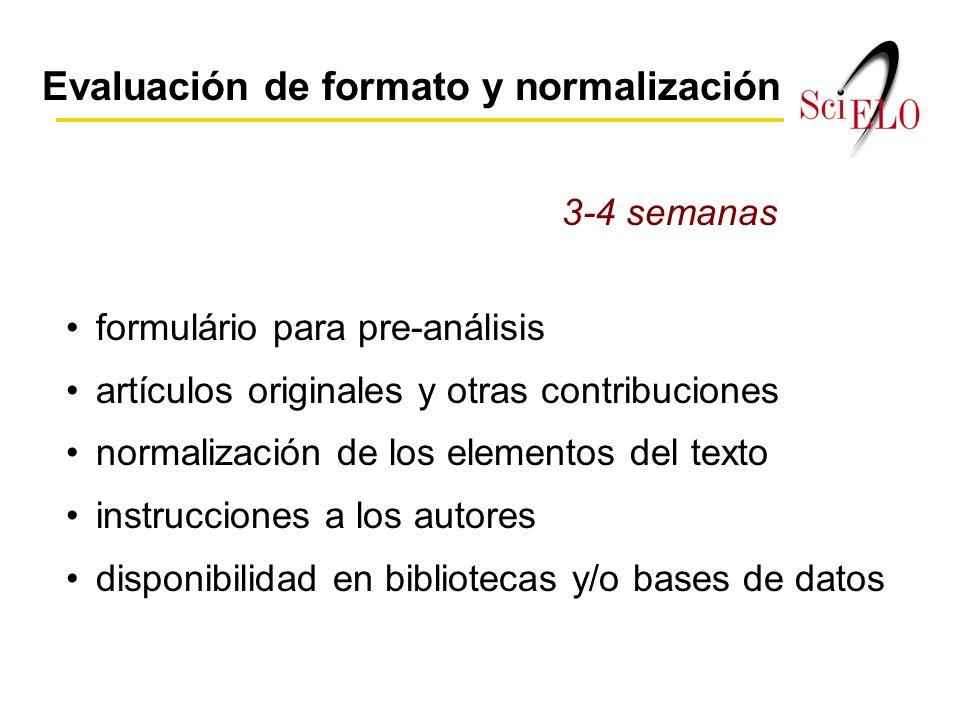Evaluación de formato y normalización formulário para pre-análisis artículos originales y otras contribuciones normalización de los elementos del texto instrucciones a los autores disponibilidad en bibliotecas y/o bases de datos 3-4 semanas