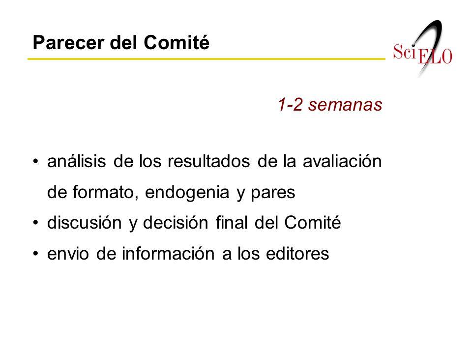 Parecer del Comité análisis de los resultados de la avaliación de formato, endogenia y pares discusión y decisión final del Comité envio de información a los editores 1-2 semanas