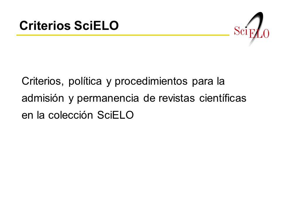 Resultado del Seminario sobre Criterios de Evaluación y Selección de Revistas Científicas, realizado en abril de 1999, São Paulo Documento adoptado para SciELO Brasil y otros sitios SciELO nacionales Criterios SciELO
