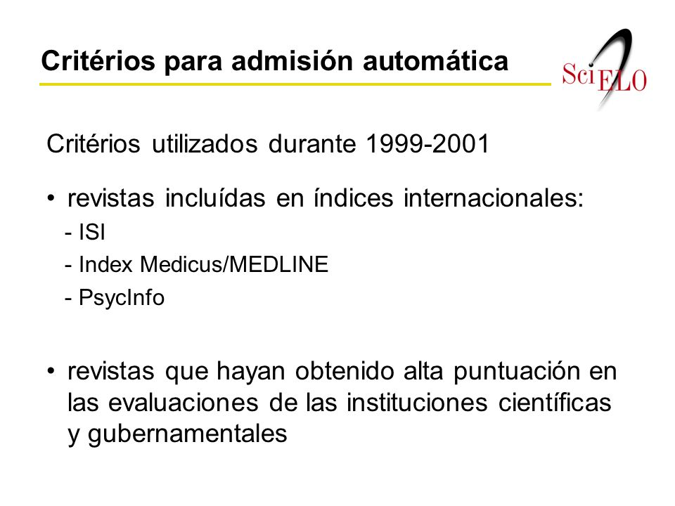 Critérios utilizados durante 1999-2001 revistas incluídas en índices internacionales: - ISI - Index Medicus/MEDLINE - PsycInfo revistas que hayan obte