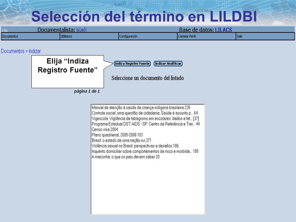 18 Selección del término en LILDBI Elija Indiza Registro Fuente