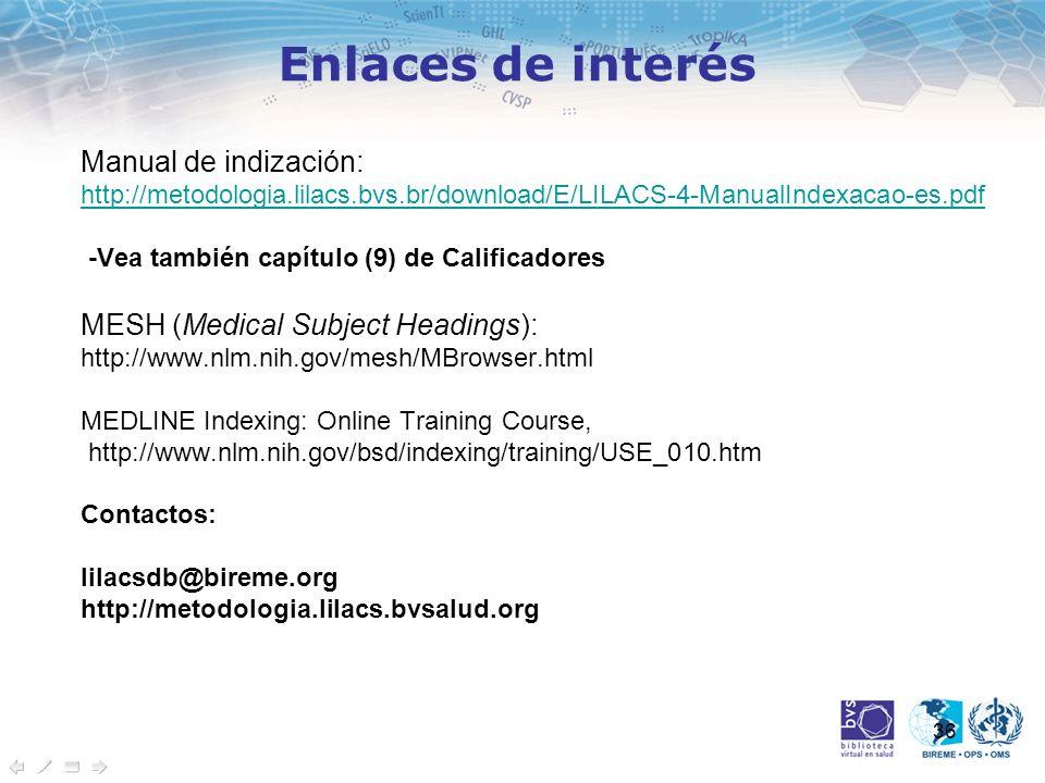 36 Manual de indización: http://metodologia.lilacs.bvs.br/download/E/LILACS-4-ManualIndexacao-es.pdf -Vea también capítulo (9) de Calificadores MESH (