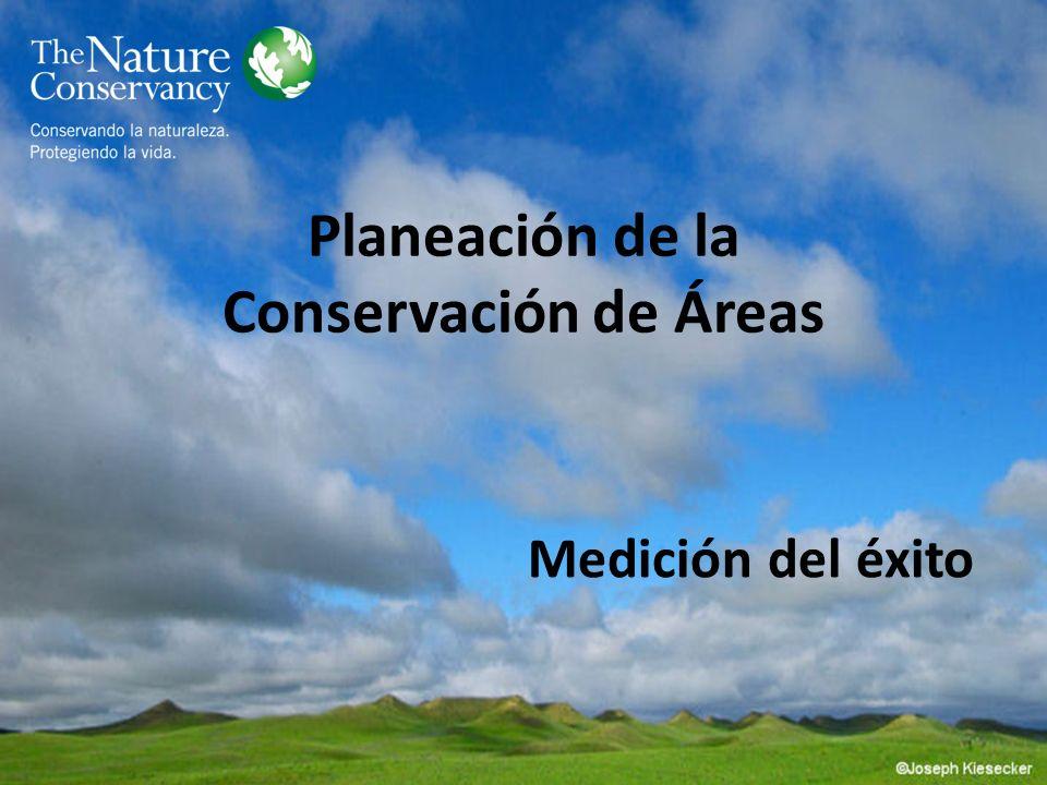 Planeación de la Conservación de Áreas Medición del éxito