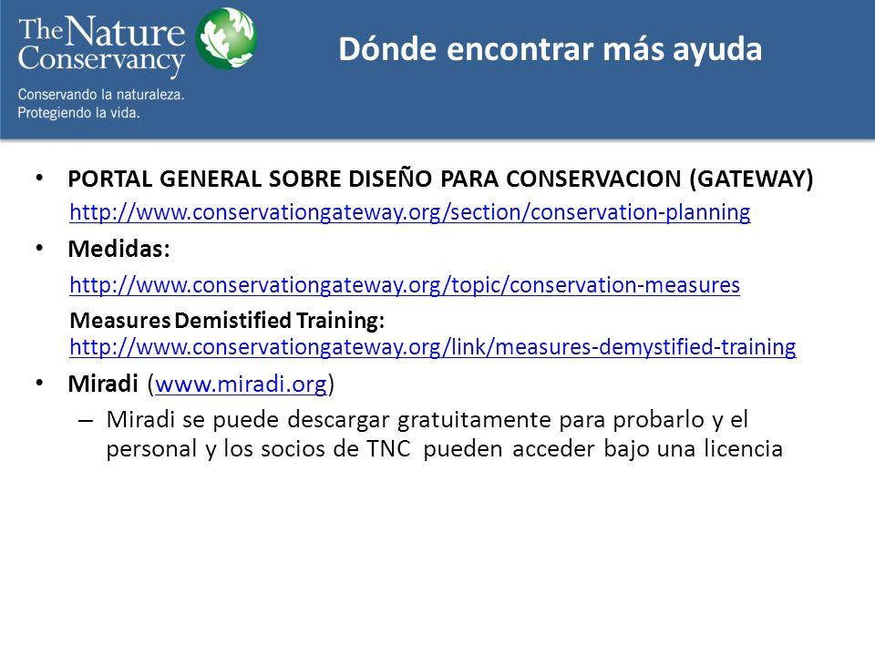Dónde encontrar más ayuda PORTAL GENERAL SOBRE DISEÑO PARA CONSERVACION (GATEWAY) http://www.conservationgateway.org/section/conservation-planning Med