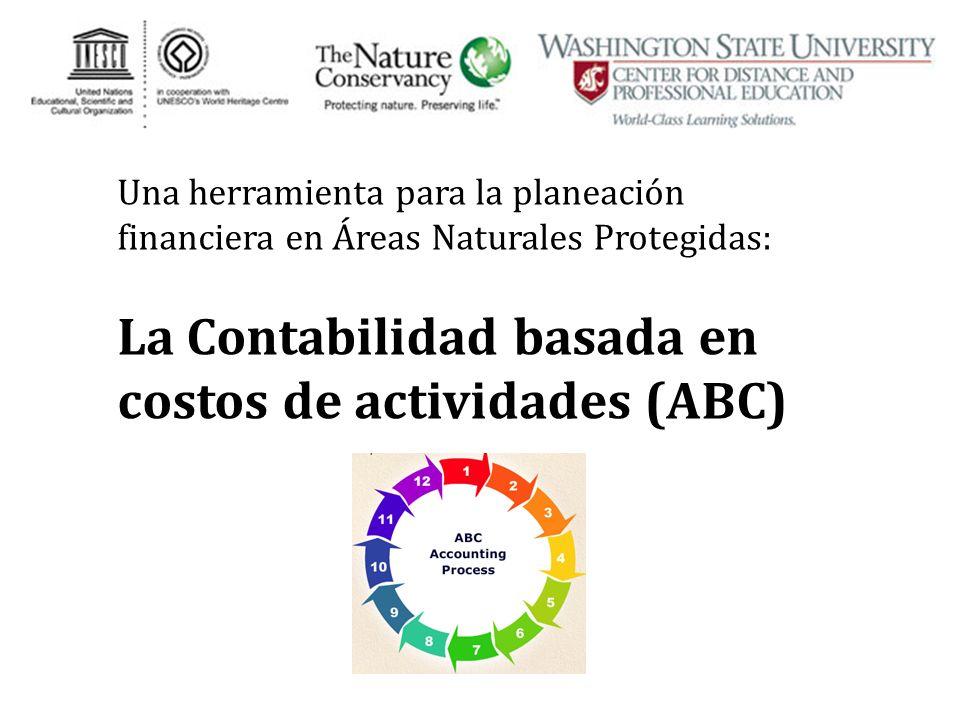 Una herramienta para la planeación financiera en Áreas Naturales Protegidas: La Contabilidad basada en costos de actividades (ABC)