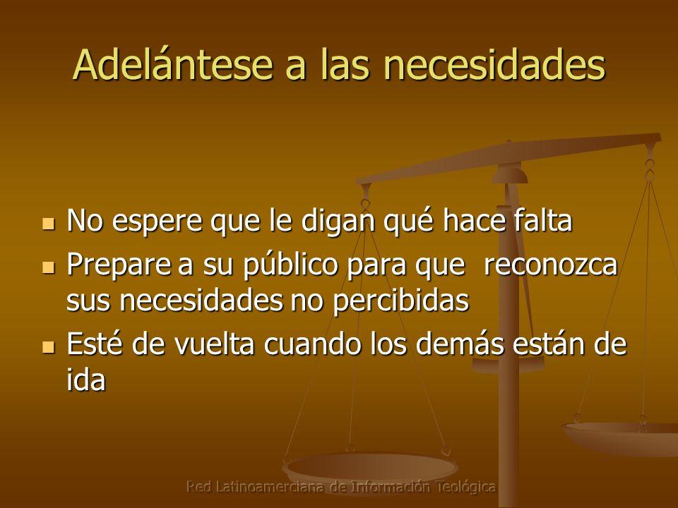 Red Latinoamerciana de Información Teológica Adelántese a las necesidades No espere que le digan qué hace falta No espere que le digan qué hace falta