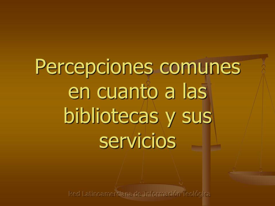 Red Latinoamerciana de Información Teológica Casi cualquiera puede ser bibliotecario Y, cualquiera sabe cómo se hace el trabajo del bibliotecario