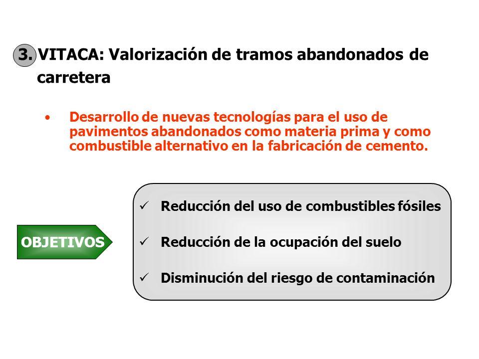 3. VITACA: Valorización de tramos abandonados de carretera Desarrollo de nuevas tecnologías para el uso de pavimentos abandonados como materia prima y