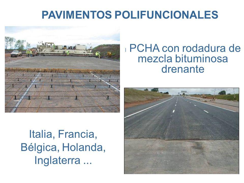 PAVIMENTOS POLIFUNCIONALES l PCHA con rodadura de mezcla bituminosa drenante Italia, Francia, Bélgica, Holanda, Inglaterra...