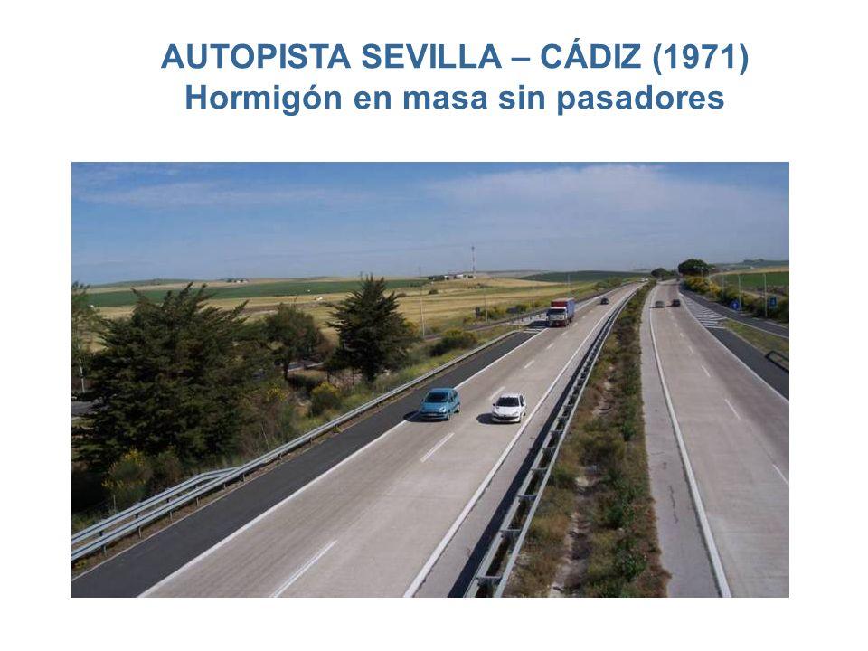 AUTOPISTA SEVILLA – CÁDIZ (1971) Hormigón en masa sin pasadores