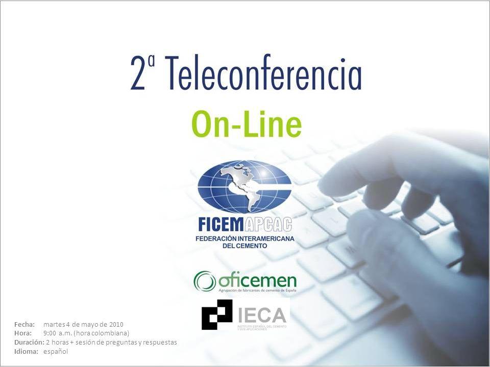 Fecha: martes 4 de mayo de 2010 Hora: 9:00 a.m. (hora colombiana) Duración: 2 horas + sesión de preguntas y respuestas Idioma: español