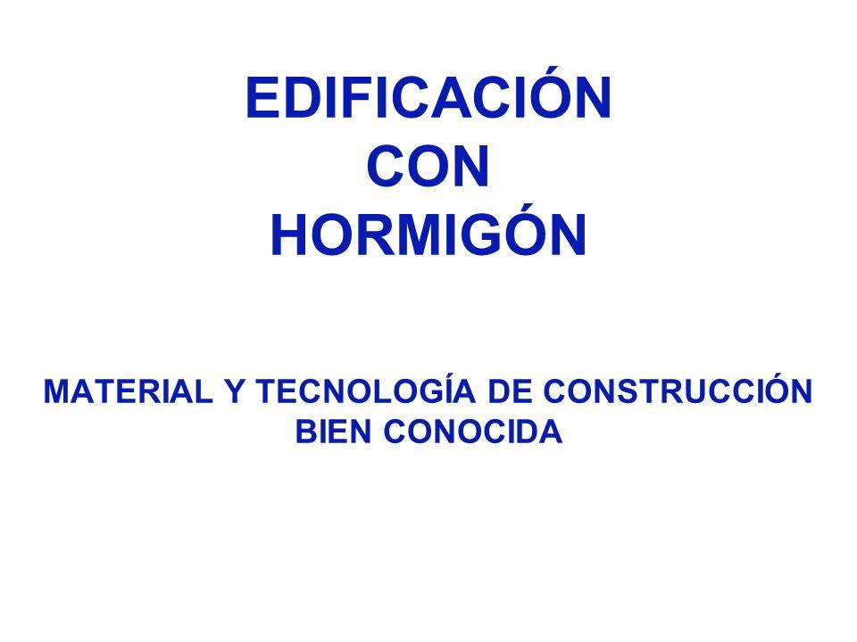 EDIFICACIÓN CON HORMIGÓN MATERIAL Y TECNOLOGÍA DE CONSTRUCCIÓN BIEN CONOCIDA