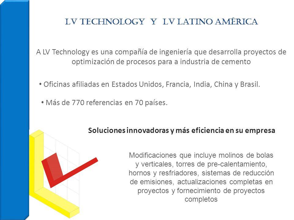 Oficinas afiliadas en Estados Unidos, Francia, India, China y Brasil. LV Technology Y LV Latino AMÉRICA Más de 770 referencias en 70 países. A LV Tech