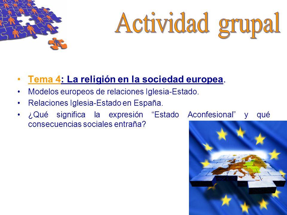 Tema 4: La religión en la sociedad europea. Modelos europeos de relaciones Iglesia-Estado. Relaciones Iglesia-Estado en España. ¿Qué significa la expr