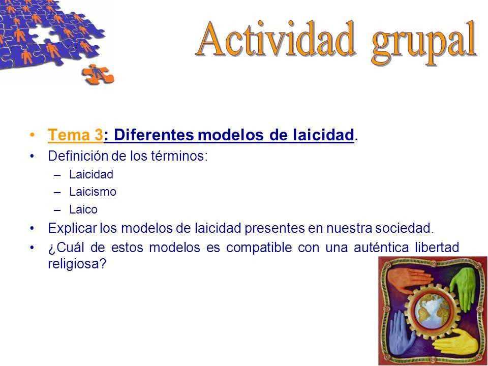 Tema 3: Diferentes modelos de laicidad. Definición de los términos: –L–Laicidad –L–Laicismo –L–Laico Explicar los modelos de laicidad presentes en nue