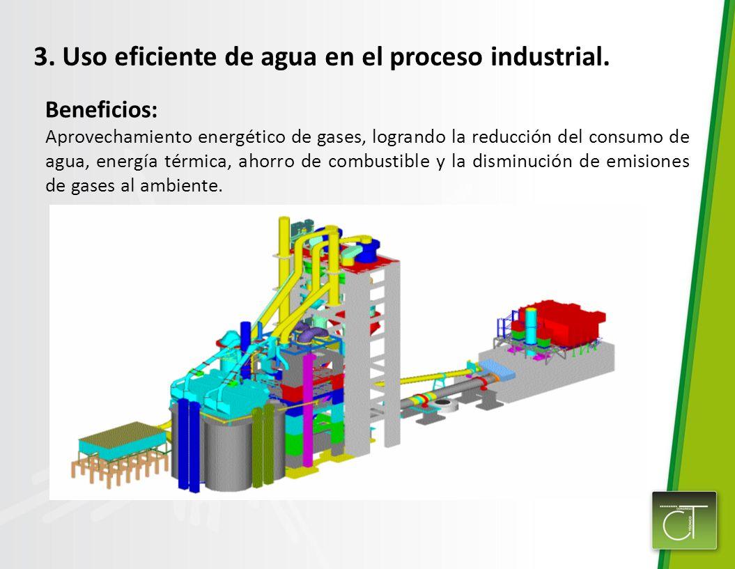 Beneficios: Aprovechamiento energético de gases, logrando la reducción del consumo de agua, energía térmica, ahorro de combustible y la disminución de emisiones de gases al ambiente.