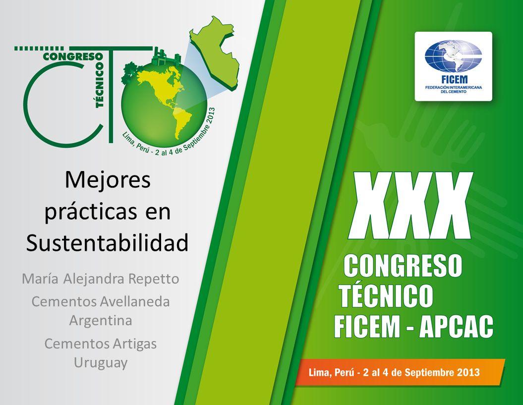 Mejores prácticas en Sustentabilidad María Alejandra Repetto Cementos Avellaneda Argentina Cementos Artigas Uruguay