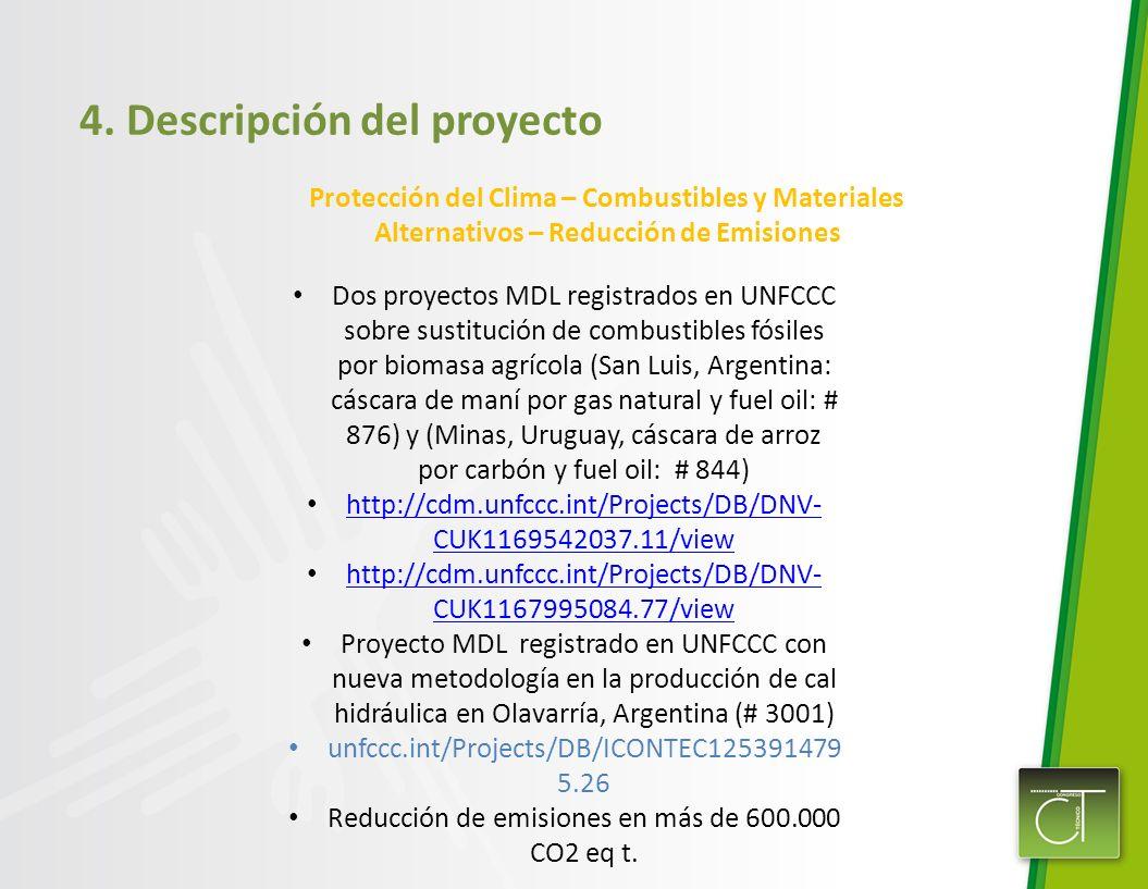 4. Descripción del proyecto Dos proyectos MDL registrados en UNFCCC sobre sustitución de combustibles fósiles por biomasa agrícola (San Luis, Argentin