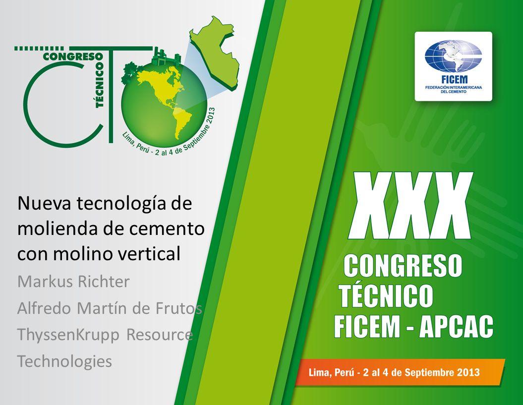 Nueva tecnología de molienda de cemento con molino vertical Markus Richter Alfredo Martín de Frutos ThyssenKrupp Resource Technologies