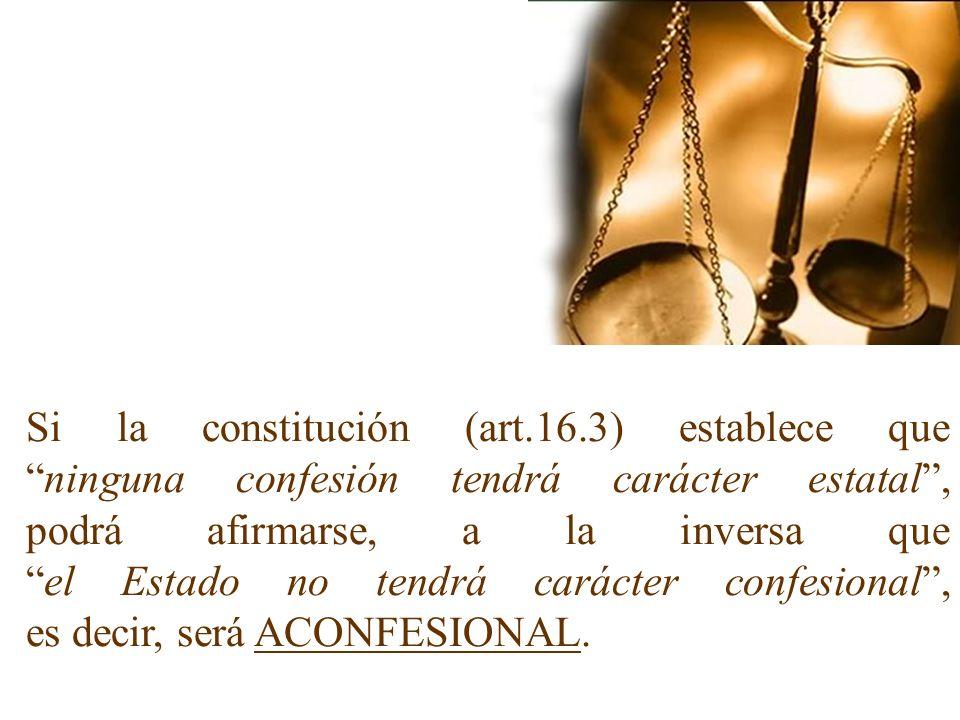La Constitución configura un estado como LAICO cuando sitúa en el pueblo la fuente de la que emanan los poderes del Estado (CE 1,2).