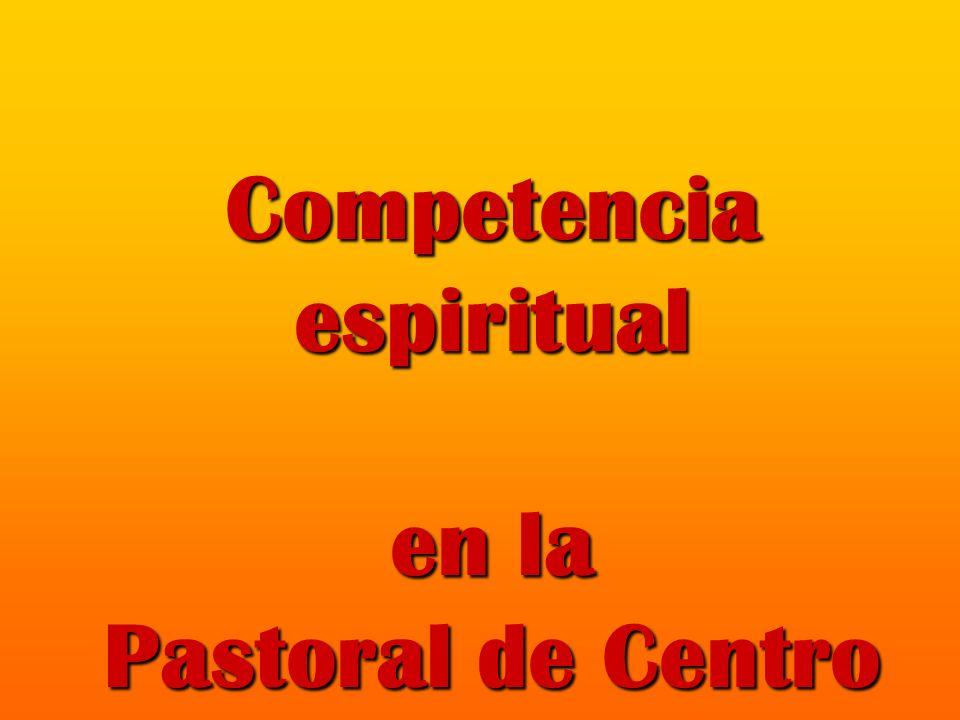 Competencia espiritual en la Pastoral de Centro