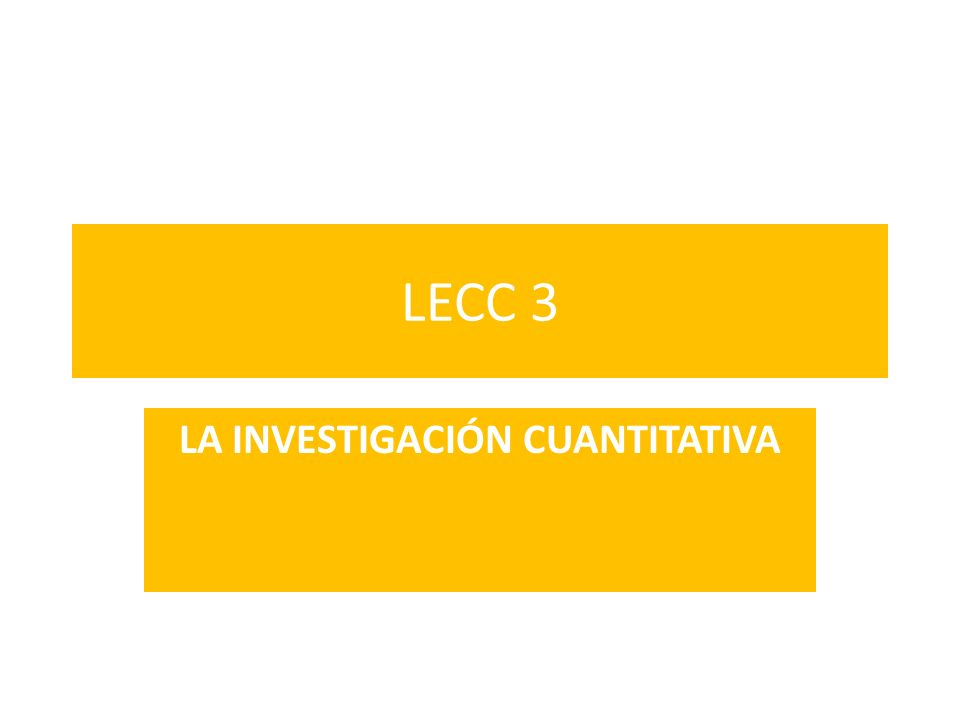 LECC 3 LA INVESTIGACIÓN CUANTITATIVA