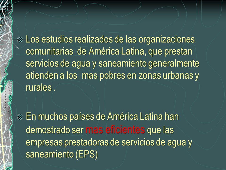 Los estudios realizados de las organizaciones comunitarias de América Latina, que prestan servicios de agua y saneamiento generalmente atienden a los mas pobres en zonas urbanas y rurales.