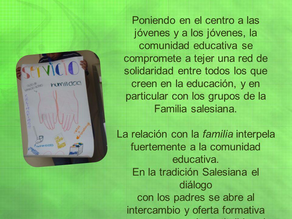 Poniendo en el centro a las jóvenes y a los jóvenes, la comunidad educativa se compromete a tejer una red de solidaridad entre todos los que creen en la educación, y en particular con los grupos de la Familia salesiana.