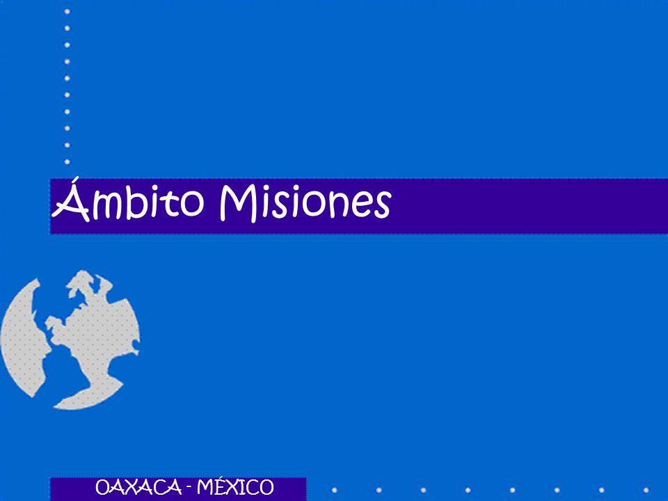 Ámbito Misiones OAXACA - MÉXICO