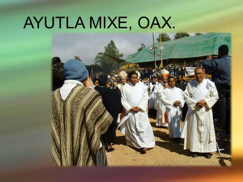 AYUTLA MIXE, OAX.