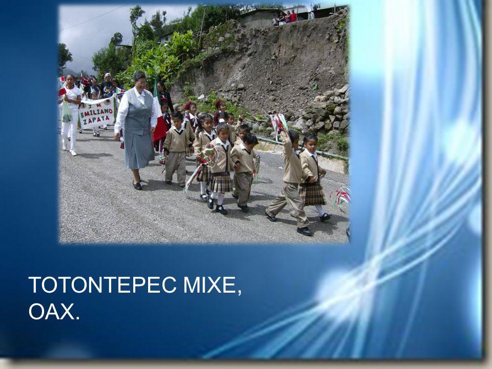 TOTONTEPEC MIXE, OAX.
