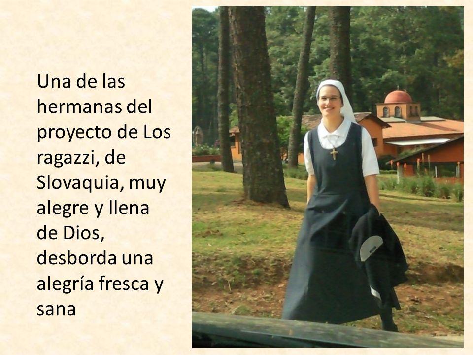 Una de las hermanas del proyecto de Los ragazzi, de Slovaquia, muy alegre y llena de Dios, desborda una alegría fresca y sana
