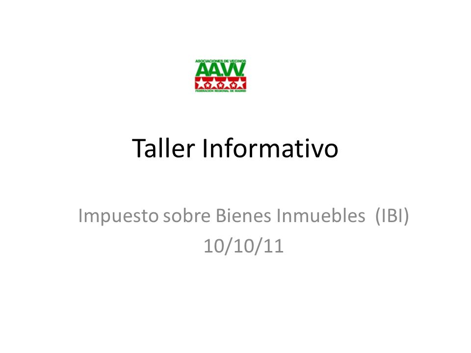 Taller Informativo Impuesto sobre Bienes Inmuebles (IBI) 10/10/11