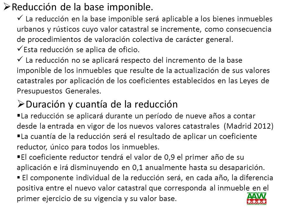 Reducción de la base imponible. La reducción en la base imponible será aplicable a los bienes inmuebles urbanos y rústicos cuyo valor catastral se inc