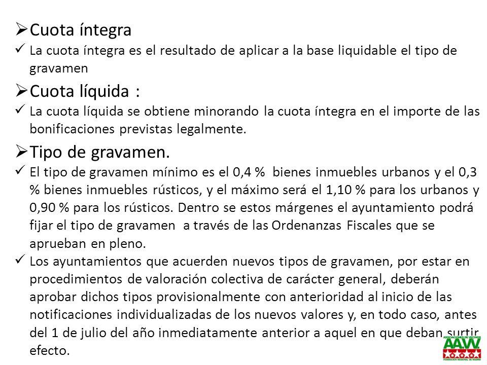 Cuota íntegra La cuota íntegra es el resultado de aplicar a la base liquidable el tipo de gravamen Cuota líquida : La cuota líquida se obtiene minoran