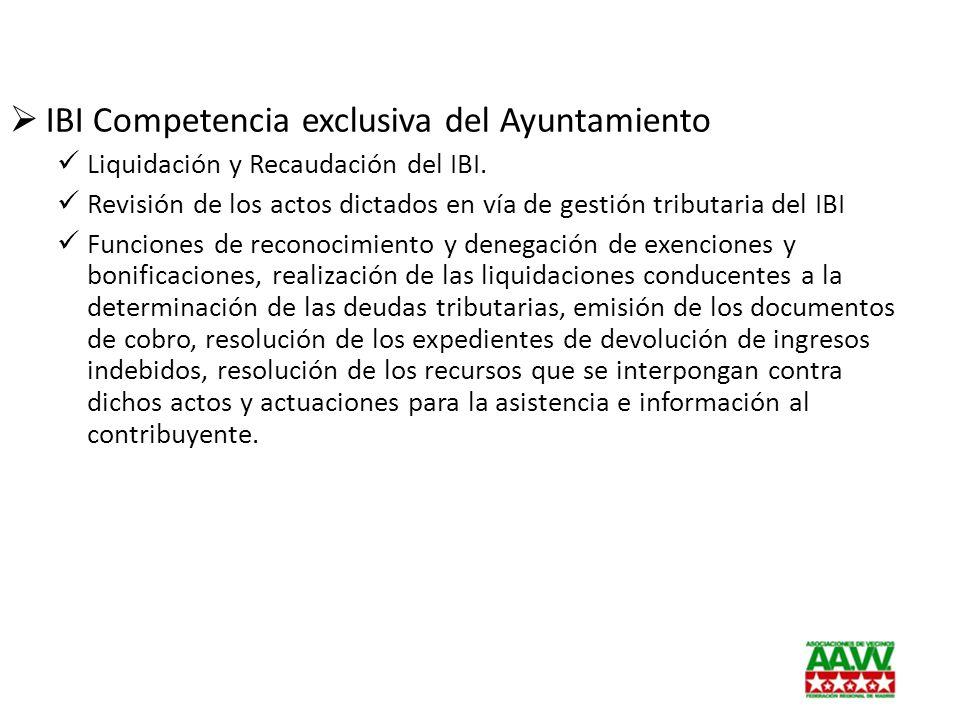 IBI Competencia exclusiva del Ayuntamiento Liquidación y Recaudación del IBI. Revisión de los actos dictados en vía de gestión tributaria del IBI Func