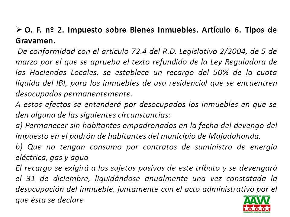 O. F. nº 2. Impuesto sobre Bienes Inmuebles. Artículo 6. Tipos de Gravamen. De conformidad con el artículo 72.4 del R.D. Legislativo 2/2004, de 5 de m