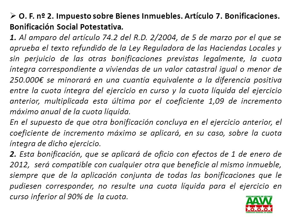 O. F. nº 2. Impuesto sobre Bienes Inmuebles. Artículo 7. Bonificaciones. Bonificación Social Potestativa. 1. Al amparo del artículo 74.2 del R.D. 2/20