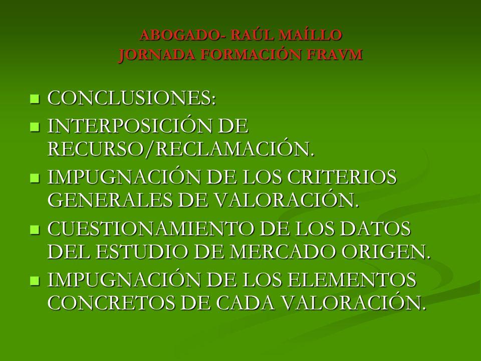 ABOGADO- RAÚL MAÍLLO JORNADA FORMACIÓN FRAVM CONCLUSIONES: CONCLUSIONES: INTERPOSICIÓN DE RECURSO/RECLAMACIÓN. INTERPOSICIÓN DE RECURSO/RECLAMACIÓN. I