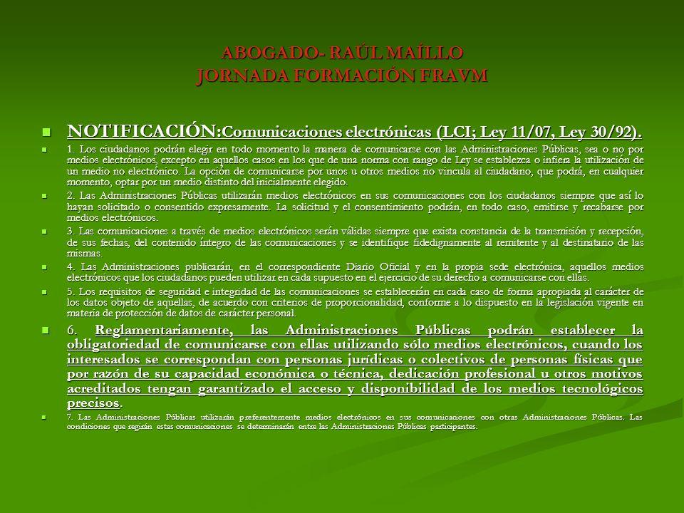 ABOGADO- RAÚL MAÍLLO JORNADA FORMACIÓN FRAVM Práctica de la notificación por medios electrónicos.